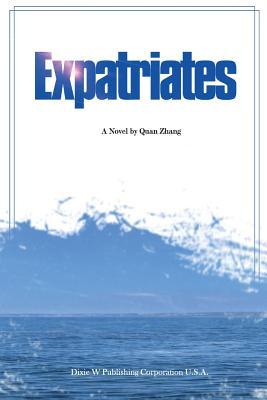 Expatriates (Paperback or Softback): Zhang, Quan