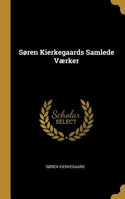S�ren Kierkegaards Samlede V�rker (Hardback or Cased: Kierkegaard, Soren