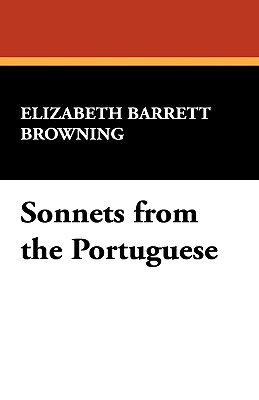 Sonnets from the Portuguese (Paperback or Softback): Browning, Elizabeth Barrett