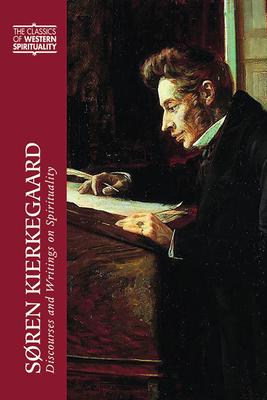 Soren Kierkegaard: Discourses and Writings on Spirituality: Barnett, Christopher B.