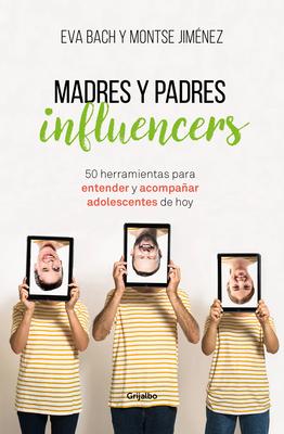 Madres Y Padres Influencers: 50 Herramientas Para: Bach, Eva