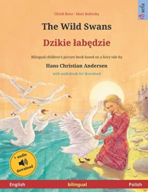 The Wild Swans (English - Polish): Bilingual: Robitzky, Marc