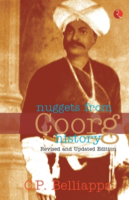 Nuggets from Coorg History (Paperback or Softback): Belliappa, C. P.