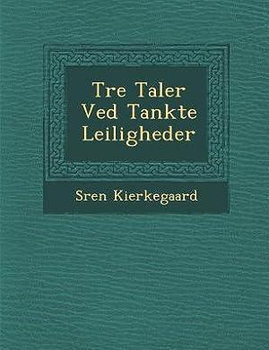 Tre Taler Ved Tankte Leiligheder (Paperback or: Kierkegaard, Soren