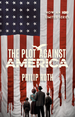 The Plot Against America (Movie Tie-In Edition): Roth, Philip