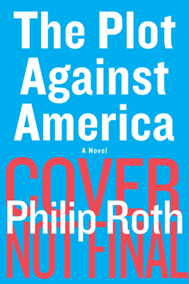The Plot Against America (Hardback or Cased: Roth, Philip