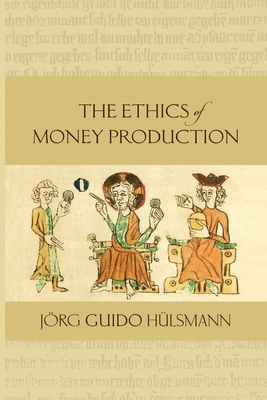The Ethics of Money Production (Paperback or: Hulsmann, Jorg Guido