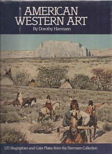 American Western Art: A Collection of One Hundred Twenty-five Western Paintings and Sculpture wit...