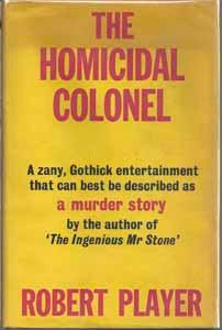 The Homicidal Colonel: Player, Robert