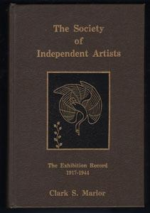 The Society of Independent Artists: The Exhibition Record 1917-1944