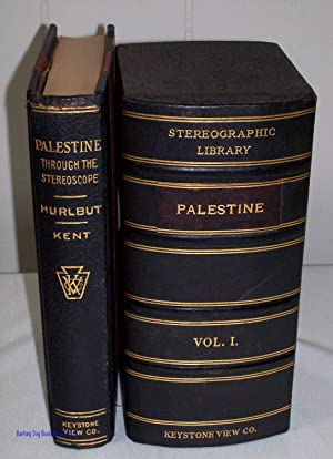Palestine Through the Stereoscope and Stereographic Library Volume I: Palestine