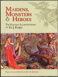 Maidens, Monsters and Heroes: The Fantasy Illustrations of H. J. Ford (Dover Fine Art, History of...