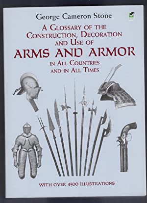 A Glossary of the Construction, Decoration and Use of Arms and Armor: in All Countries and in All...