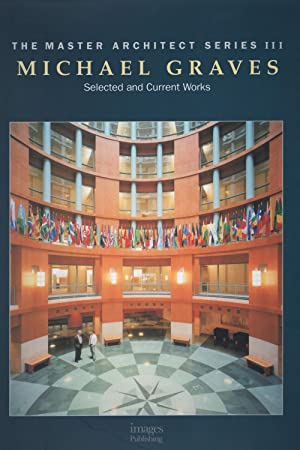 Michael Graves: Selected & Current Works (Master Architect Series III)