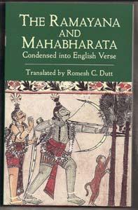 The Ramayana and Mahabharata Condensed into English: Romesh C. Dutt