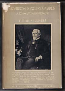 Johnson Newlon Camden: A Study in Individualism: Summers, Festus P.