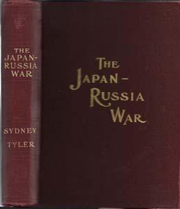 The Japan-Russia War: An Illustrated History of the War in the Far East: Tyler, Sydney