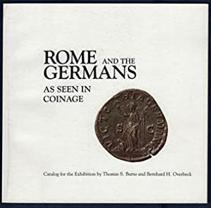 Rome and the Germans as Seen in Coinage: Catalog for the Exhibition