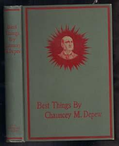 Best Things By Chauncey M. Depew: Wit,: DePew, Chauncey M.;
