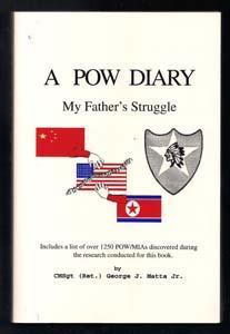 A POW Diary: My Father's Struggle: Matta, George J. Jr.