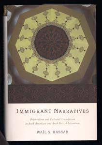 Immigrant Narratives : Orientalism and Cultural Translation in Arab-American and Arab-British ...