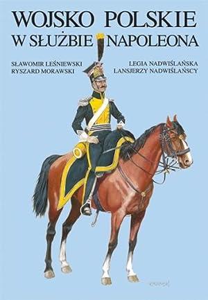 POLISH ARMY IN NAPOLEON'S SERVICE. VISTULA LEGION: Lesniewski, Slawomir; Morawski,