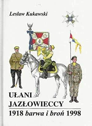 UNIFORMS & WEAPONS OF POLISH ARMY JAZLOWIECKI: Kukawski, Leslaw