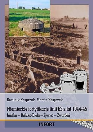 NIEMIECKIE FORTYFIKACJE LINII B2 Z LAT 1944-45. IMIELIN-BIELSKO-BIALA-ZYWIEC-ZWARDON (GERMAN ...