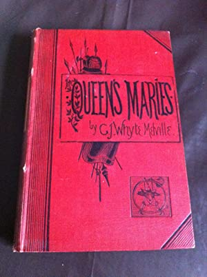 The Queen's Maries: Melville, G. J.