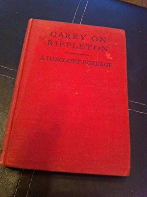 Carry on Rippleton. A school Story: Burrage, A. Harcourt
