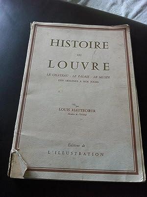 Histoire du Louvre - Le Chateau -: Hautecoeur, Louis
