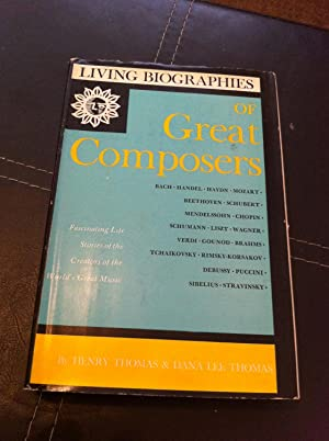 Living Biographies of Great Composers: Thomas, Henry; Thomas,
