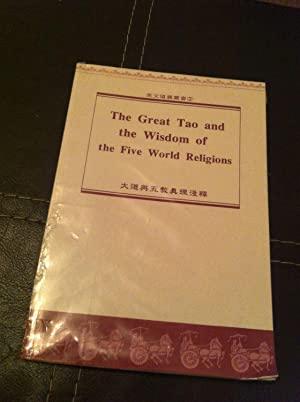 The Great Tao and the Wisdom of the Five World Religions: Stated, None