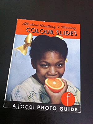 All about handling and showing colour slides (Photo guides;no. 76)