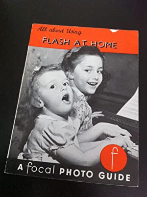 ALL ABOUT FLASH AT HOME - A Focal Photo Guide No 74