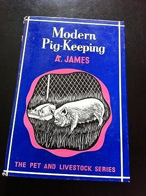 Modern pig-keeping (Pet & livestock series): JAMES, A
