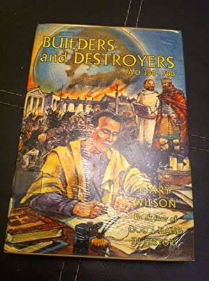 Builders and Destroyers, A.D.300-700 (God's Hand in: Wilson, Mary