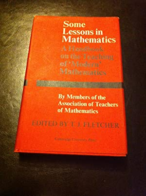 Some Lessons in Mathematics by Members of: fletcher , t