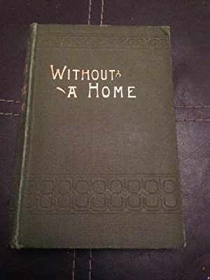 Without a Home: Roe, E. P.