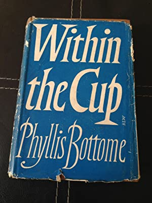 Within the cup,: Bottome, Phyllis