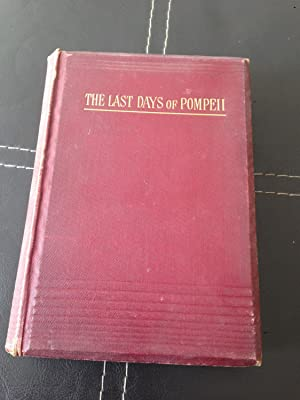 The Last Days of Pompeii.: Lytton, Sir Edward
