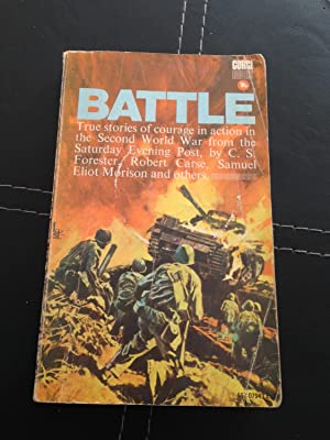 Battle: True stories of courage in action: Editors of Saturday