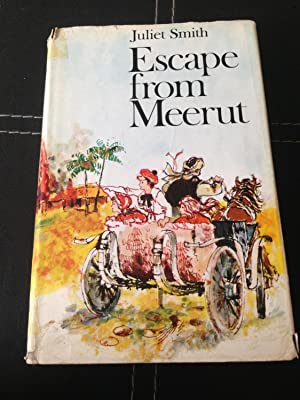 Escape from Meerut: SMITH, Juliet