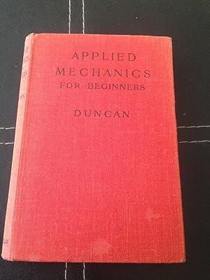 APPLIED MECHANICS FOR BEGINNERS.: J., Duncan.