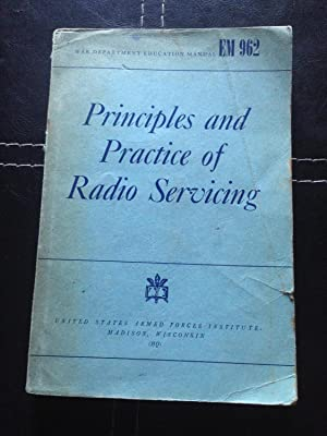 PRINCIPLES AND PRACTICE OF RADIO SERVICING: Hicks, H. J.