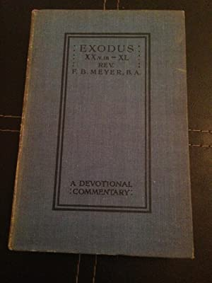 Exodus XX. 18-XL. (A Devotional Commentary): Meyer, Rev. F.