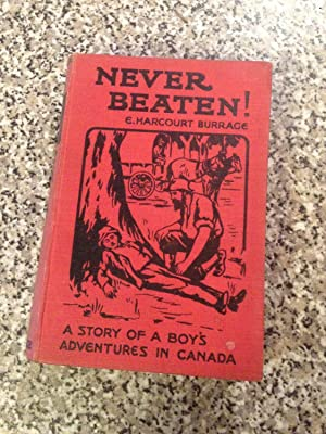 Never Beaten! The Story of a Boy's: Burrage, E. Harcourt