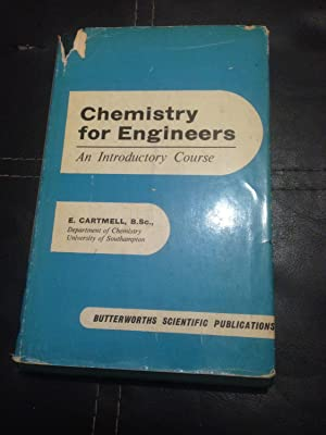 Chemistry For Engineers: An Introductory Course: Cartmell, E