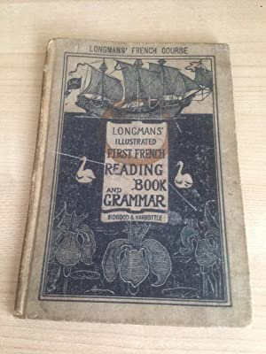 Longmans' Illustrated First French Reading-Book and Grammar: Bidgood, John