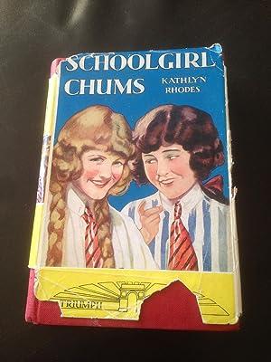 Schoolgirl Chums: A School Story: Rhodes, Kathlyn